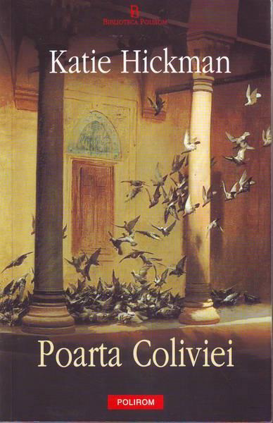 Katie Hickman – Poarta coliviei