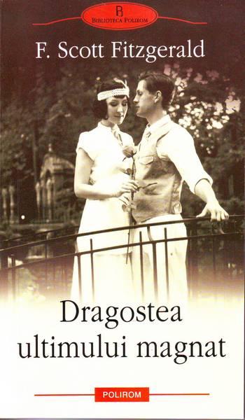 F. Scott Fitzgerald – Dragostea ultimului magnat
