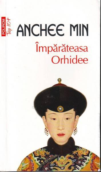 Anchee Min – Împărăteasa Orhidee