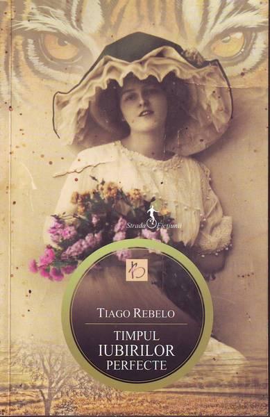 Tiago Rebelo – Timpul iubirilor perfecte