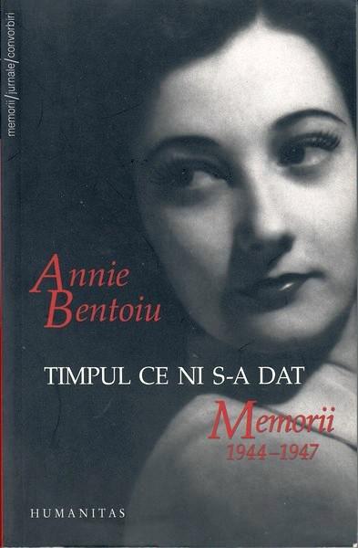 Annie Bentoiu – Timpul ce ni s-a dat. Memorii 1944-1947